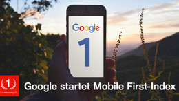 Google geht mit Mobile First-Index an den Start