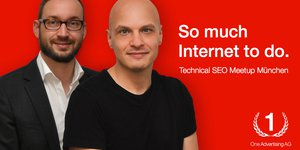 Technical SEO Meetup München bei der One Advertising AG