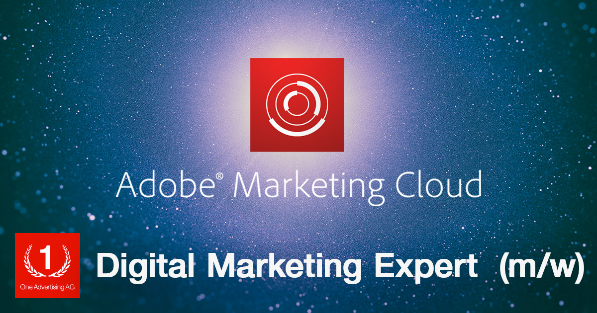 Digital Marketing Expert (m/w) Adobe Marketing Cloud